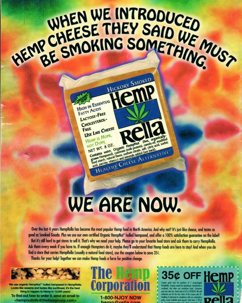 """1996 """"When we introduced hemp cheese they said we must be smoking something. We are now."""""""